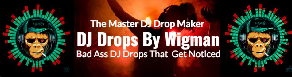 DJ Drops By Wigman