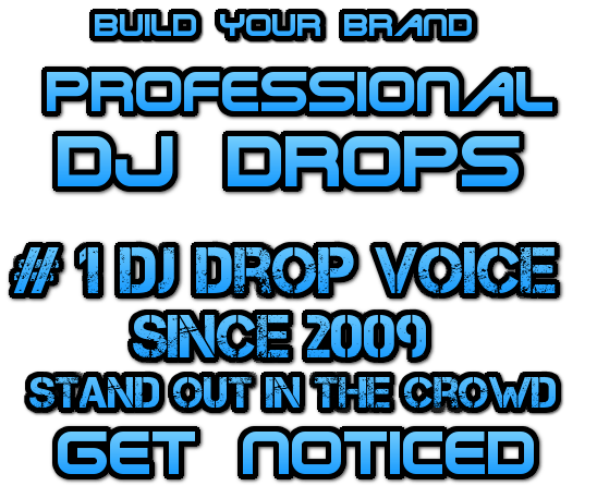 #1 DJ Drop Voice Since 2009